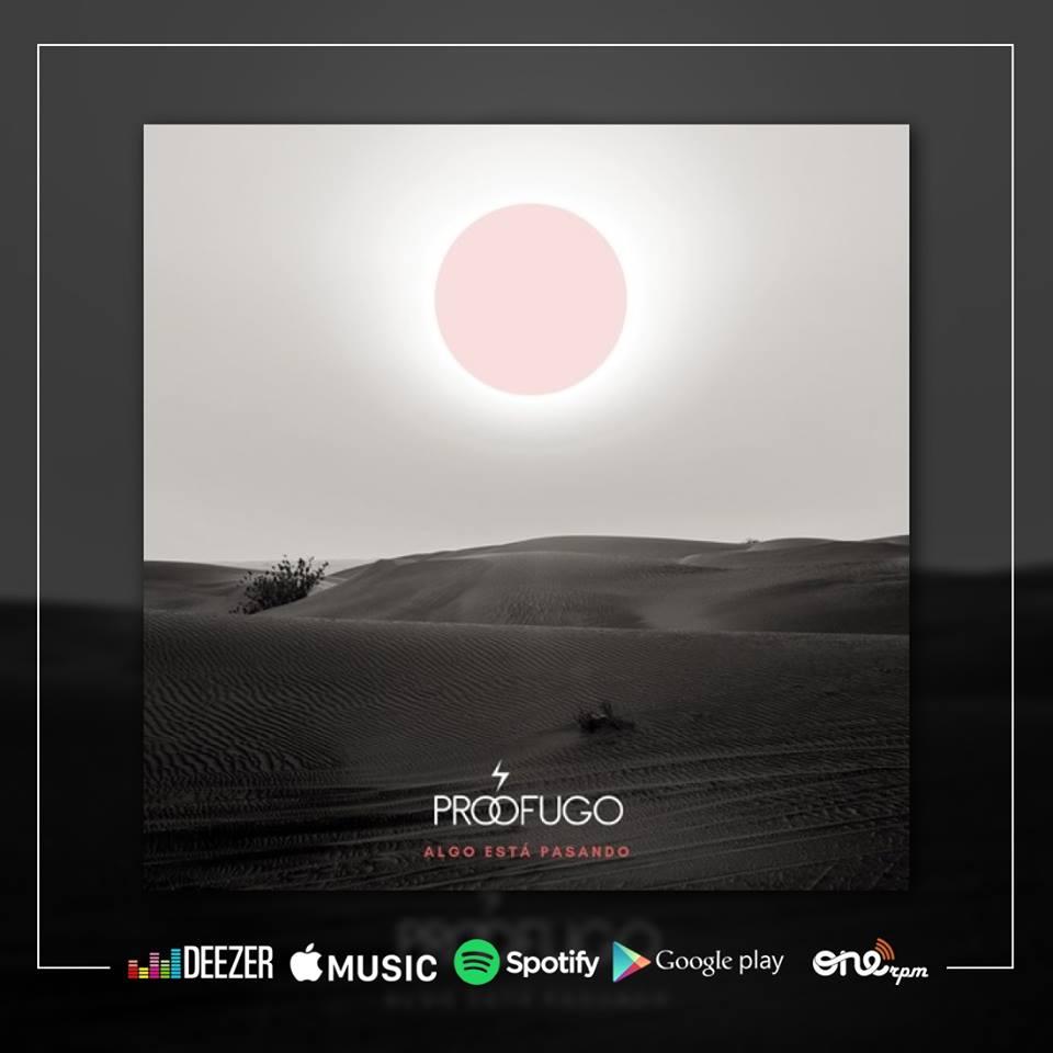 """PRÓFUGO Estrena EP """"Algo está pasando"""""""